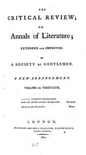 The Critical Review: Or, Annals of Literature: Volume 30