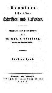Sammlung historischer Schriften und Urkunden: Band 5