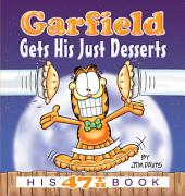 Garfield Gets His Just Desserts: His 47th Book