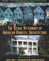 The Visual Dictionary of American Domestic Architecture PDF