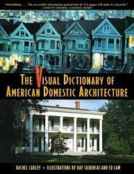 The Visual Dictionary Of American Domestic Architecture Book PDF