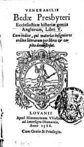 Ecclesiasticae historiae gentis Anglorum, libri V. Cum indice,
