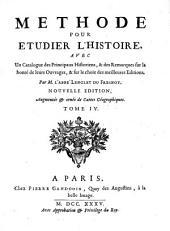Méthode pour étudier l'histoire avec un catalogue des principaux historiens ... 3: Volumen 4