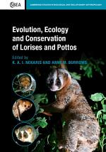 Evolution, Ecology and Conservation of Lorises and Pottos