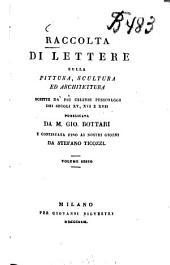 Raccolta di lettere sulla pittura, scultura ed architettura: Scritte da'più celebri personaggi dei secoli 15, 16 e 17, Volume 6