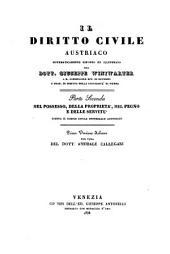 Il diritto civile austriaco sistematicamente esposto ed illustrato. Prima versione italiana per cura di Annibale Callegari: Volume 2