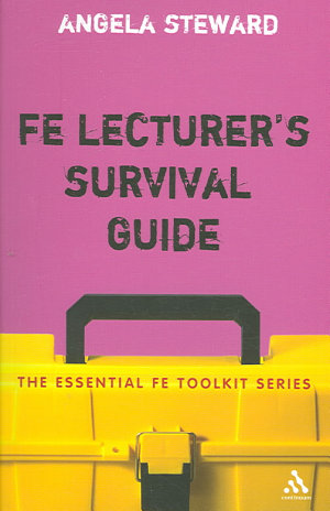 FE Lecturer s Survival Guide