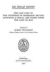 The Last Part of the Countesse of Pembrokes Arcadia: Astrophel & Stella and Other Poems, The Lady of May