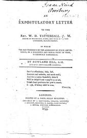 An expostulatory letter to the Rev. W. D. Tattersall ... in which the bad tendency of the admission of Stage Amusements, in a religious and moral point of view, is seriously considered