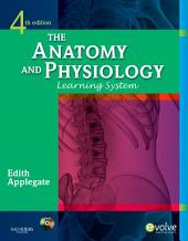 The Anatomy and Physiology Learning System - E-Book: Edition 4