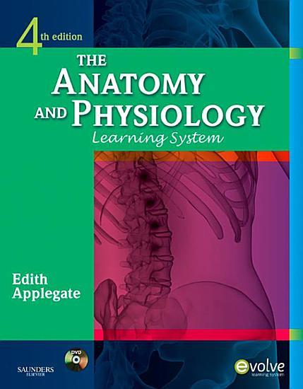 The Anatomy and Physiology Learning System   E Book PDF