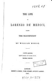 The Life of Lorenzo de Medici Called the Magnificent