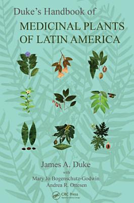 Duke s Handbook of Medicinal Plants of Latin America PDF