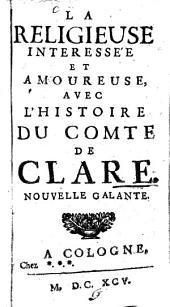 La Religieuse intéressée et amoureuse, avec l'histoire du Comte de Clare: Nouvelle galante