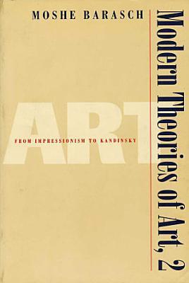 Modern Theories of Art  From impressionism to Kandinsky PDF