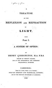 A System of Optics: A treatise on the reflexion and refraction of light. -pt.2 A treatise on the eye and on optical instruments