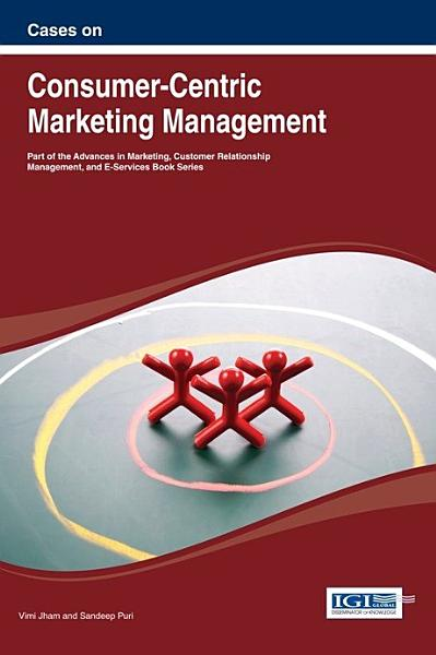 Cases on Consumer Centric Marketing Management