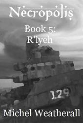 Necropolis: Book 5: R'lyeh