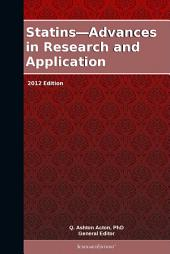 Statins—Advances in Research and Application: 2012 Edition