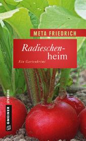 Radieschenheim: Ein Gartenkrimi