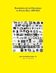 Resultados De Las Elecciones En Puerto Rico 1899 2008 Book PDF