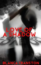 Love Of A Shadow : Paranormal Erotica Sex: (Adults Only Erotica)
