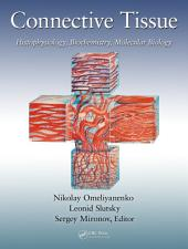 Connective Tissue: Histophysiology, Biochemistry, Molecular Biology