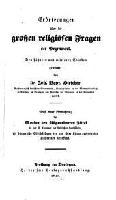 Erörterungen über die großen religiösen Fragen der Gegenwart: den höheren und mittleren Ständen gewidmet. 1