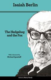 The Hedgehog and the Fox: An Essay on Tolstoy's View of History - Second Edition, Edition 2