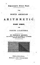 The North American Arithmetic: Part First, for Young Learners, Part 1