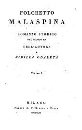 Folchetto Malaspina; romanzo storico del secolo XII.