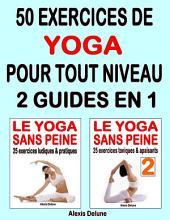 50 exercices de yoga pour tout niveau : 2 ebooks en 1