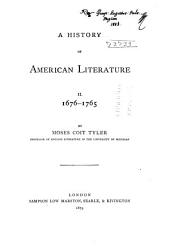 A History of American Literature During the Colonial Time...