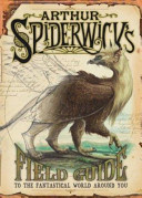 Arthur Spiderwick's Field Guide to the Fantastical World Around You