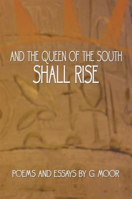 And the Queen of the South Shall Rise PDF