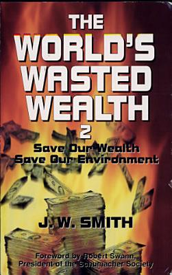 The World s Wasted Wealth 2 PDF