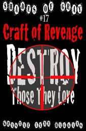 #17 Shades of Gray: Craft Of Revenge- Destroy Those They Love