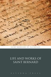 Life and Works of Saint Bernard