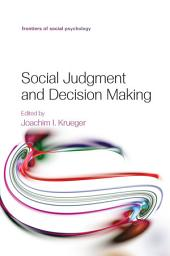 Social Judgment and Decision Making