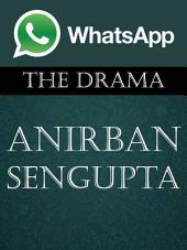 WhatsApp: The Drama