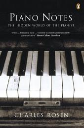 Piano Notes: The Hidden World of the Pianist