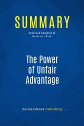 Summary The Power Of Unfair Advantage Book PDF