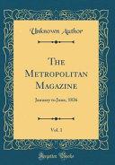 The Metropolitan Magazine  Vol  1 PDF