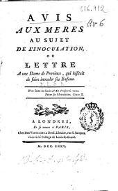 Avis Aux Meres Au Sujet de L'inoculation, Ou Lettre a Une Dame de Province, Qui Hésitait de Faire Inoculer Ses Enfans