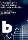 La biblioteca pública frente a la recesión: acción social y educativa