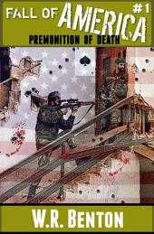 The Fall of America: Premonition of Death: Book 1