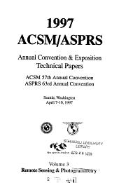 Technical papers 1997 ACSM ASPRS Annual Convention   Exposition   ACSM 57th annual convention  ASPRS 63rd annual convention   Seattle  Washington  April 7   10  1997  3  Remote sensing   photogrammetry PDF