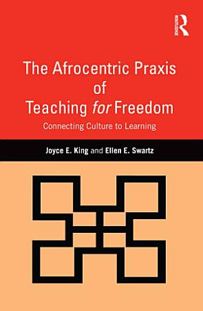 The Afrocentric Praxis of Teaching for Freedom PDF