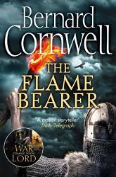 The Flame Bearer The Last Kingdom Series Book 10  PDF