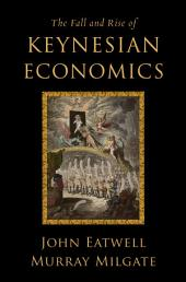 The Fall and Rise of Keynesian Economics